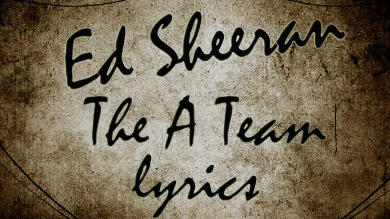 Songtext von Ed Sheeran - The A Team Lyrics