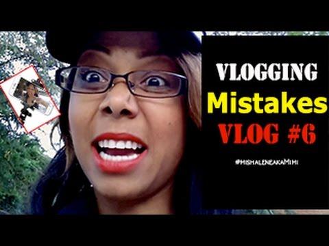 Vlogging Mistakes Vlog #6