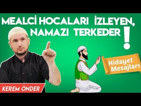 Mealci hocaları izleyen, namazı terkeder! / Kerem Önder