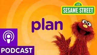 Sesame Street: Plan (Word on the Street Podcast)