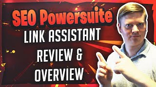 SEO Powersuite - Link Assistant Review & Overview