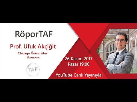RöporTAF- Prof. Dr. Ufuk Akçiğit/ University of Chicago/ Ekonomi