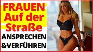 Frauen auf der Straße ansprechen- Infield deutsch- Daygame German- Pick up Girls- Flirtcoach