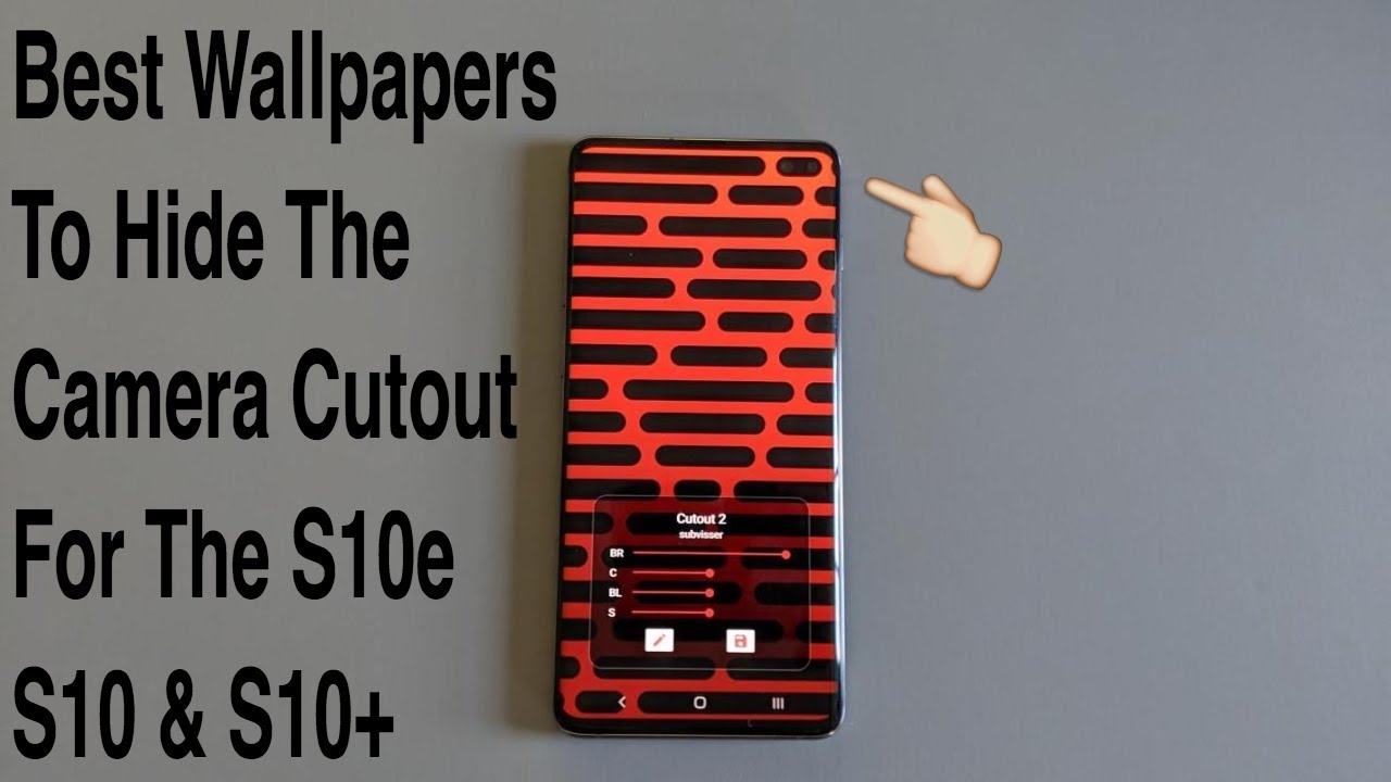 Hidey Hole Adjusts Hole Punch Wallpapers To Fit The Samsung Galaxy S10 S10e