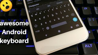 Awesome Android keyboard App you must try this keyboard 2019