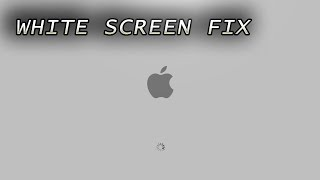 Mac White Loading Screen Fix