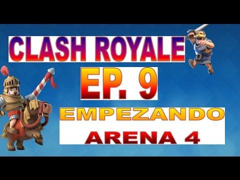 Clash Royale - Guía Tutorial - Ep.9 - Empezando Arena 4 - Trucos Consejos