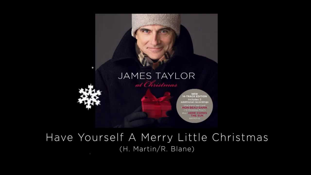 have yourself a merry little christmas james taylor at christmas - James Taylor Have Yourself A Merry Little Christmas