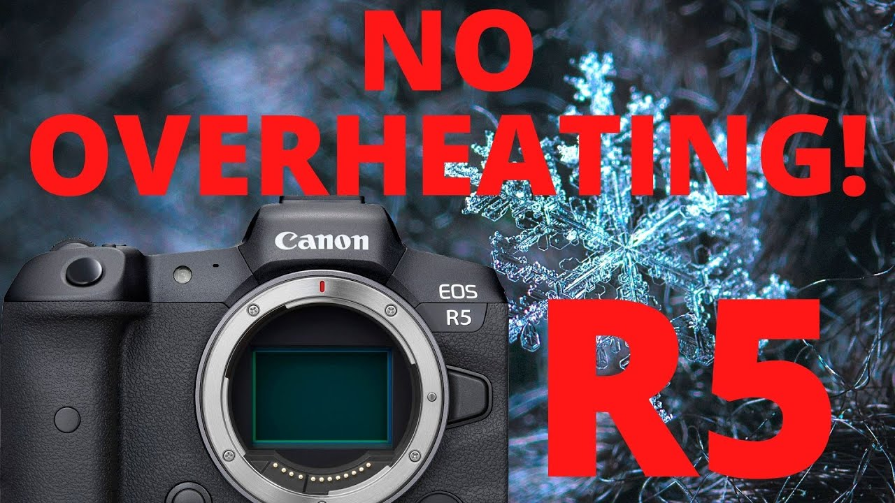 Canon R5 - NO OVERHEATING !!! You Need to Watch This!