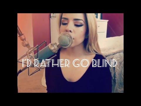 I'd Rather Go Blind by Etta James // Elia Esparza Cover