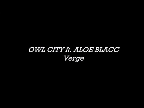 OWL CITY - Verge (Lyrics)