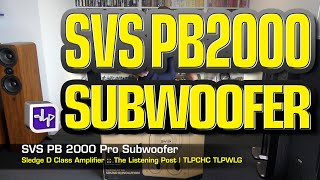 SVS PB-2000 Pro Subwoofer Unboxed | The Listening Post | TLPCHC TLPWLG