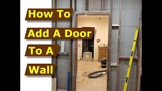 How To Add Door Frame In Wall (After Cutting Opening)