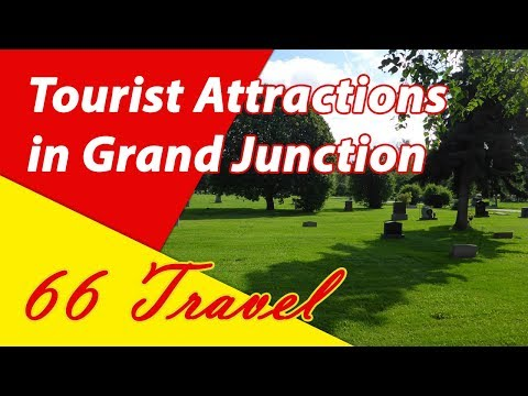 List 8 Tourist Attractions in Grand Junction, Colorado | Travel to United States