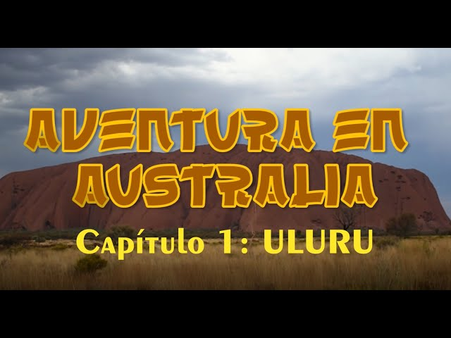 Aventura en AUSTRALIA | Capítulo 1 | ULURU
