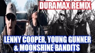(Duramax Remix) Lenny Cooper ft  Young Gunner & Moonshine Bandits