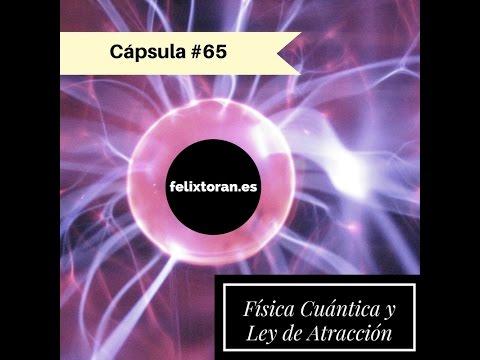 La física cuántica y la ley de la atracción