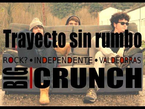Big Crunch! - Trayecto sin rumbo (con letras / with lyrics)