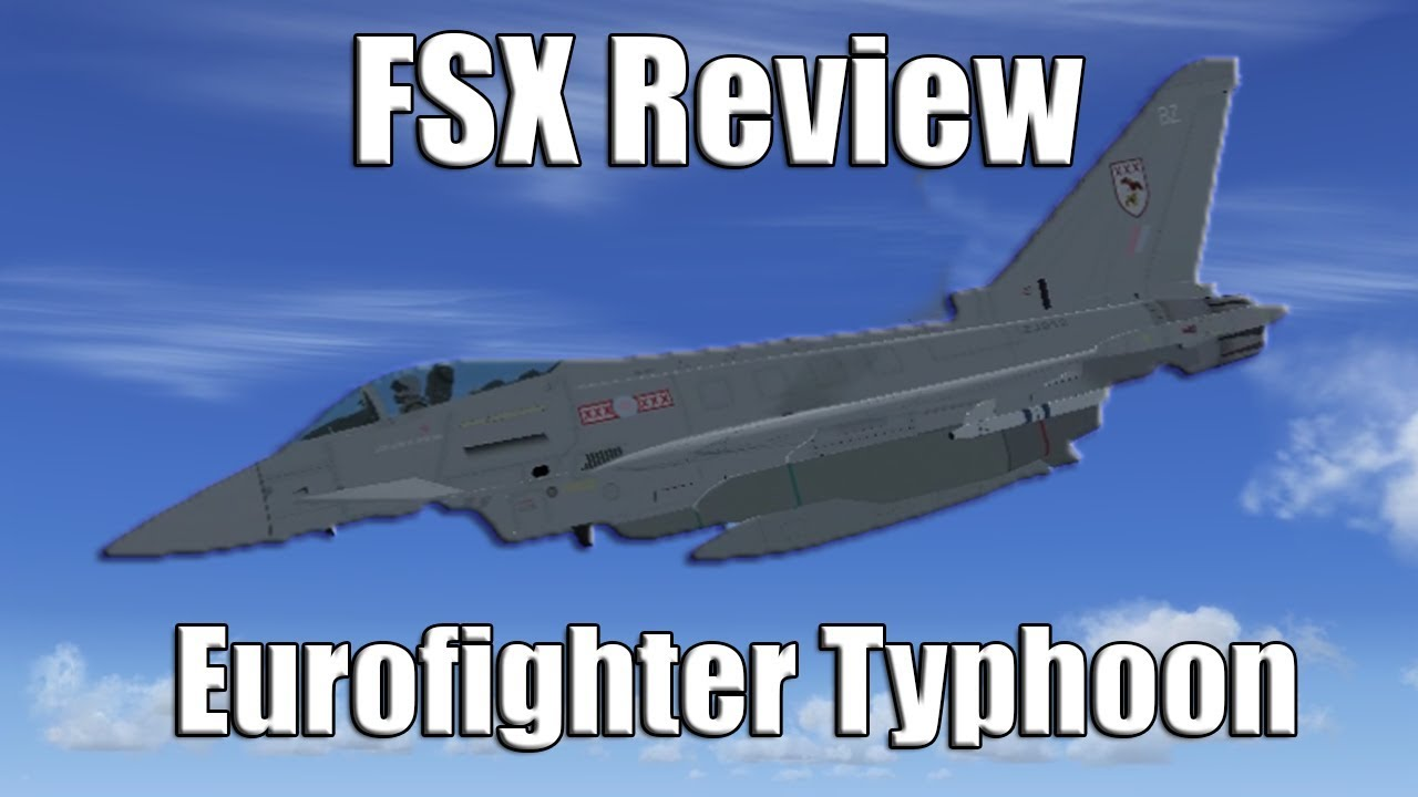 FSX Review: Eurofighter Typhoon by AlphaSim