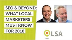 SEO & Beyond: What Local Marketers Must Know in 2018