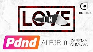 ALP3R ft. Zarema Alimova - In love (Lyric Video)