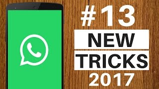 TOP 13 New WHATSAPP Tricks 2017 You Should Try 😎