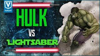 Could A Lightsaber Cut The Hulk?