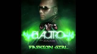 BLACTRO Feat. Zcalacee - Fashion Girl (Single Edit)