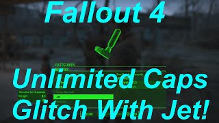 Fallout 4 Unlimited Caps Glitch Exploit Infinite Caps Method With Jet Fallout 4 Glitches
