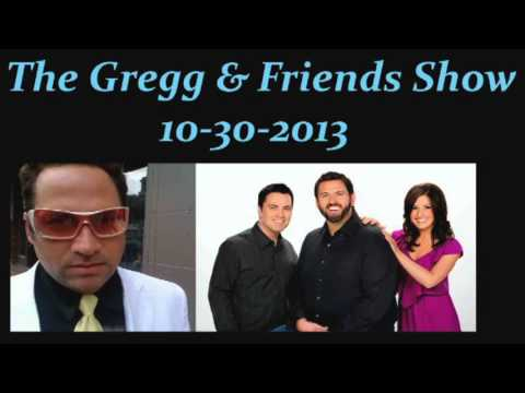 The Gregg & Friends Show 10-30-2013