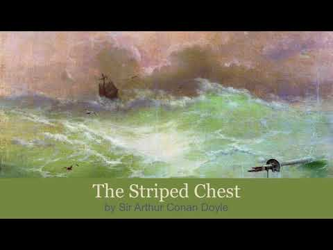 The Striped Chest By Sir Arthur Conan Doyle, A Tale Of The High Seas (1897)