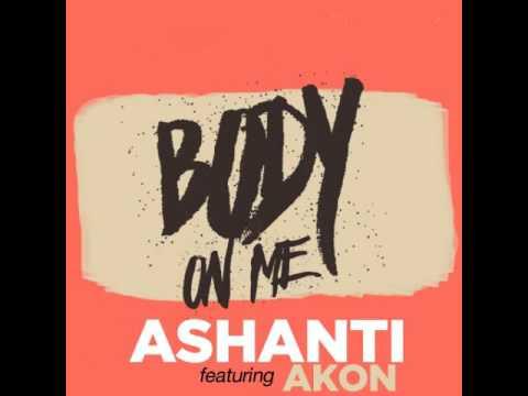 Ashanti  Body On Me Ft Akon