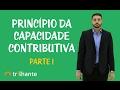 Princípios Tributários - Princípio da Capacidade Contributiva I