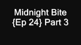 Midnight Bite {Ep.24} Part 3