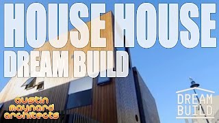 HOUSE House - Dream Build - Austin Maynard Architects