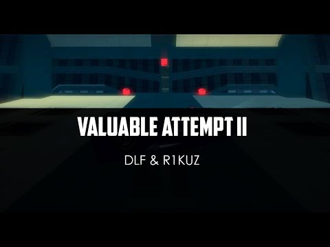 DLF ft. R1KUZ - Valuable Attempt II