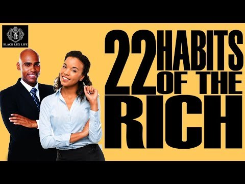 Black Excellist:  22 Habits Of Rich People