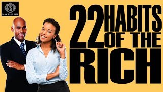 Black Excellist:  22 Habits of Rich People