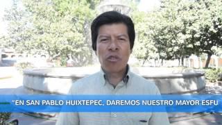 """MENSAJE 38 EFRAÍN ARAGÓN """"EN SAN PABLO HUIXTEPEC, DAREMOS NUESTRO MAYOR ESFUERZO PARA UNIR OAXACA"""""""