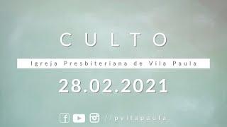 Culto | 28.02.2021 | Pb. Gerson A. P. Oliveira | IPVP