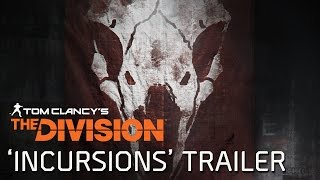 Tom Clancy's The Division - Incursions Trailer [EUROPE]