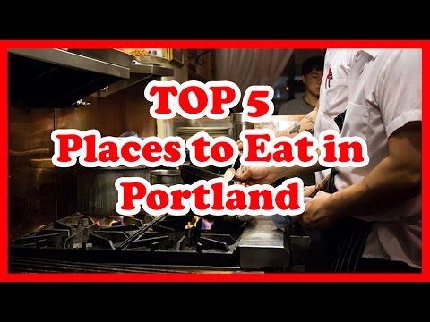 Top 5 Places to Eat in Portland, Oregon | US Travel Guide