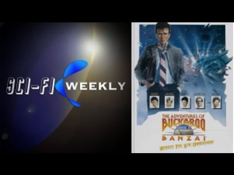 Let's Remake Buckaroo Banzai! | Sci Fi Weekly For August 10th, 2016