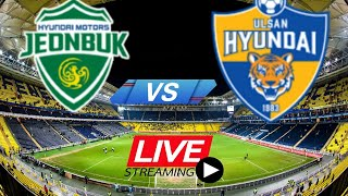 Ulsan Hyundai vs Jeonbuk LIVE 🔴  LIVE STREAMING KOREA K LEAGUE 1 28/06/2020