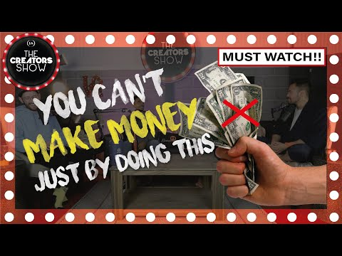 Making Money Online Is NOT Just About This.. | The Creators Show  [FULL EP 001]