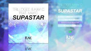 Trillogee & Kay C feat. Max C. - Supastar (Gordon & Doyle Remix Edit)