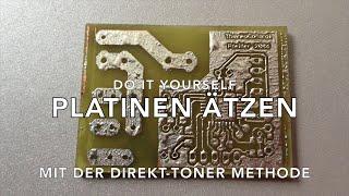 PCB / Platinen ätzen mit der Direkt-Toner Methode (Schritt für Schritt)