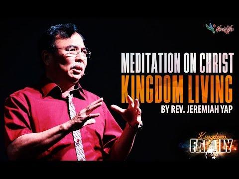 "Rev. Jeremiah Yap ""Meditation on Christ in Kingdom Living"" 28 August 2016"