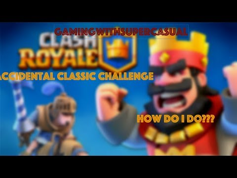Accidental Classic Challenge - Clash Royale Gameplay