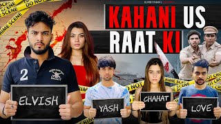 Kahani Us Rat Ki - || Elvish Yadav ||